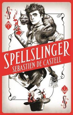 Spellslinger - Sebastien de Castell