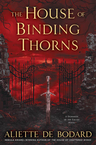 Book cover: The House of Binding Thorns - Aliette de Bodard (a sword planted in the ground before wrought iron gates, against a blood red city skyline)