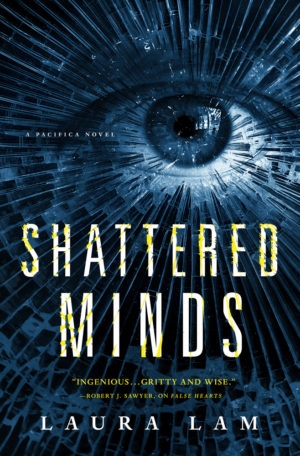 Shattered Minds - Laura Lam (an eye with a graphic treatment suggestive of shards of glass streaming out of it)
