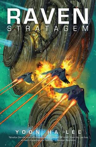 Raven Stratagem - Yoon Ha Lee (space ships in battle)